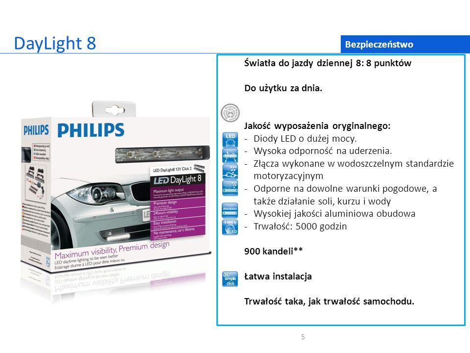 5 Bezpieczeństwo DayLight 8 Światła do jazdy dziennej 8: 8 punktów Do użytku za dnia. Jakość wyposażenia oryginalnego: -Diody LED o dużej mocy. -Wysok