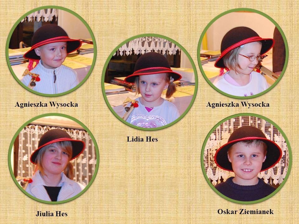 Agnieszka Wysocka Oskar Ziemianek Agnieszka Wysocka Lidia Hes Jiulia Hes