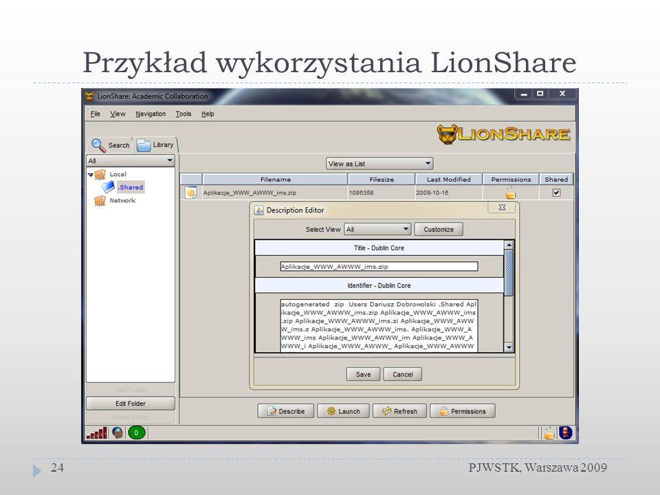 Przykład wykorzystania LionShare PJWSTK, Warszawa 200924
