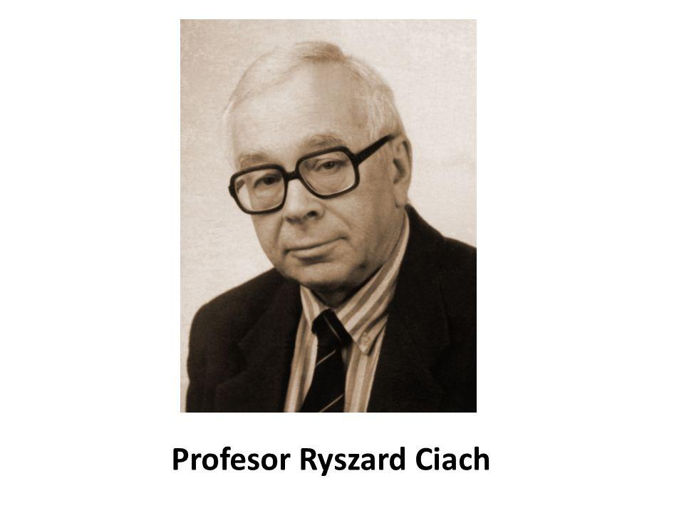 Profesor Ryszard Ciach
