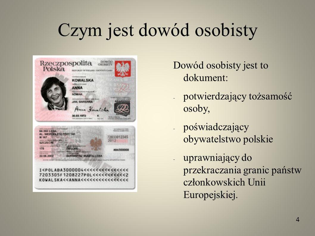 Czym jest dowód osobisty Dowód osobisty jest to dokument: potwierdzający tożsamość osoby, poświadczający obywatelstwo polskie uprawniający do przekrac