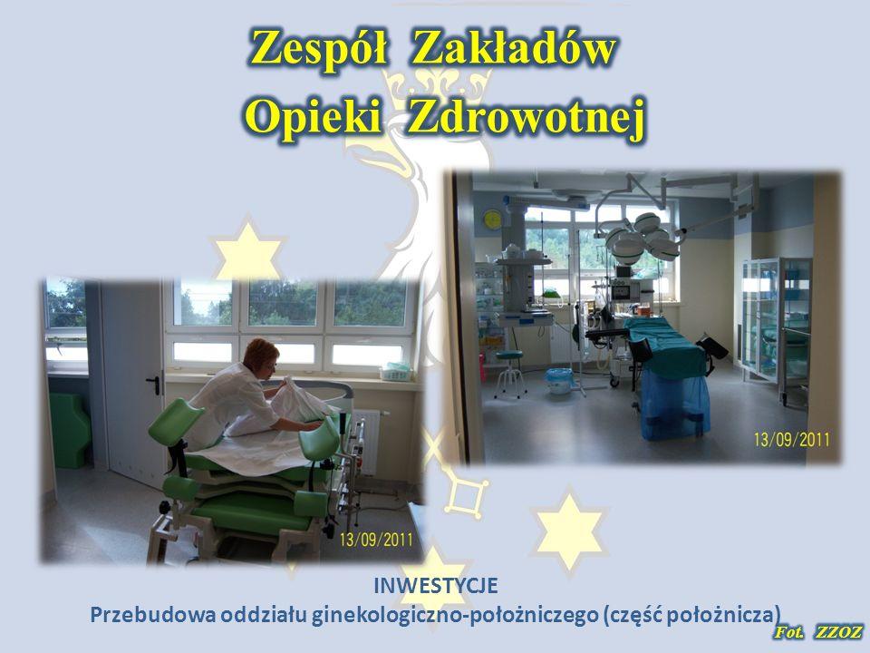 INWESTYCJE Przebudowa oddziału ginekologiczno-położniczego (część położnicza)