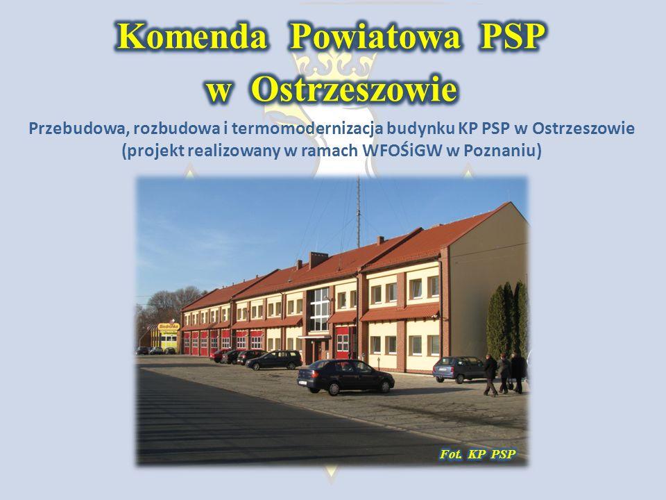 Przebudowa, rozbudowa i termomodernizacja budynku KP PSP w Ostrzeszowie (projekt realizowany w ramach WFOŚiGW w Poznaniu)