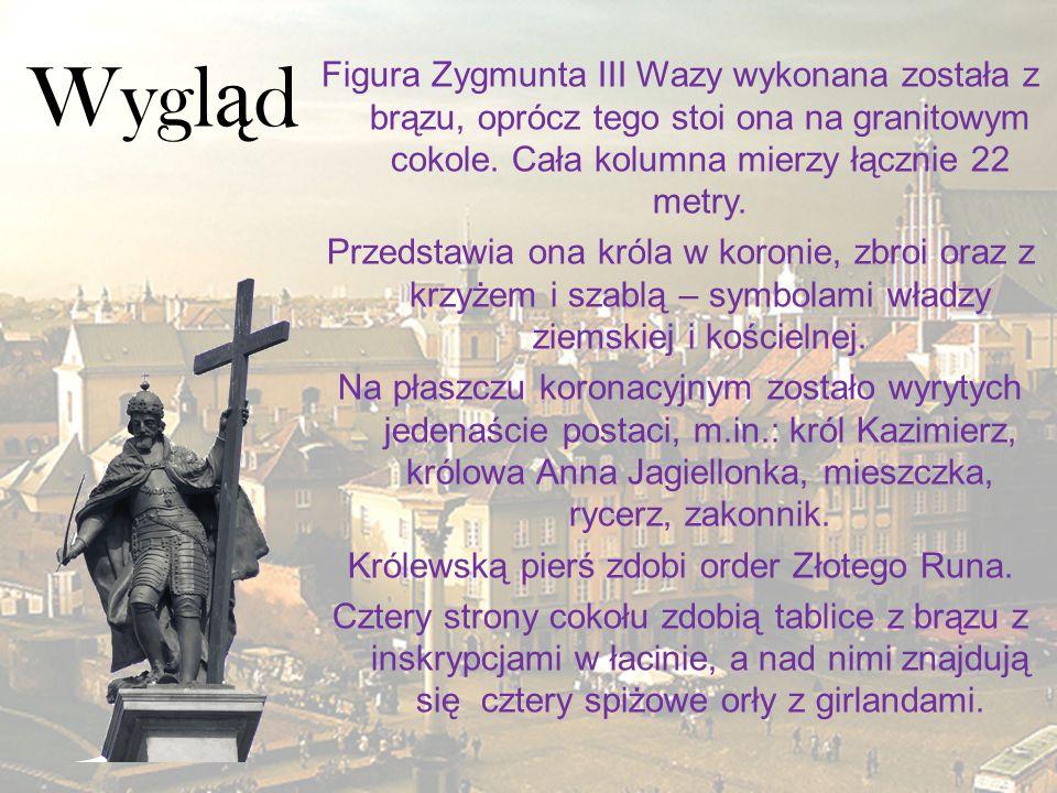 Wygl ą d Figura Zygmunta III Wazy wykonana została z brązu, oprócz tego stoi ona na granitowym cokole. Cała kolumna mierzy łącznie 22 metry. Przedstaw