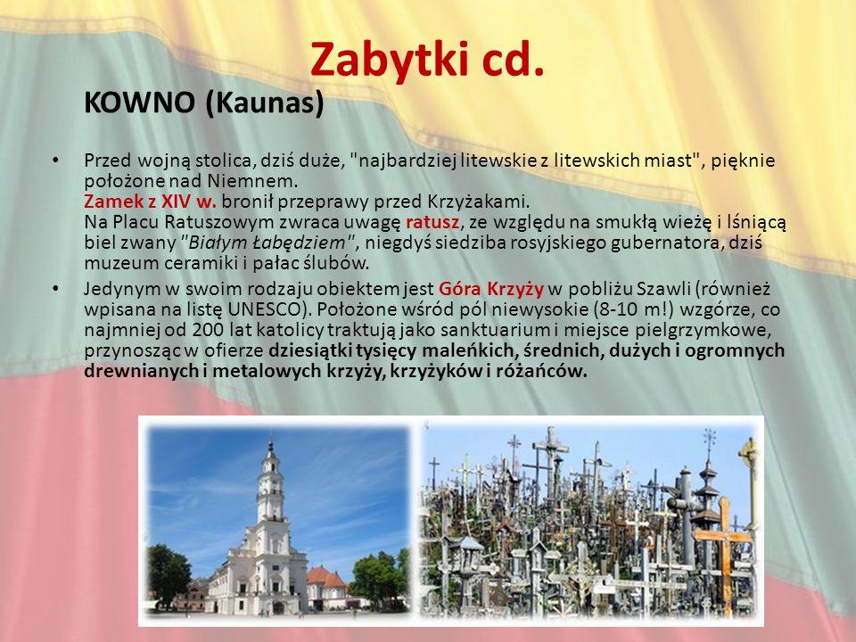 Zabytki cd. KOWNO (Kaunas) Przed wojną stolica, dziś duże,