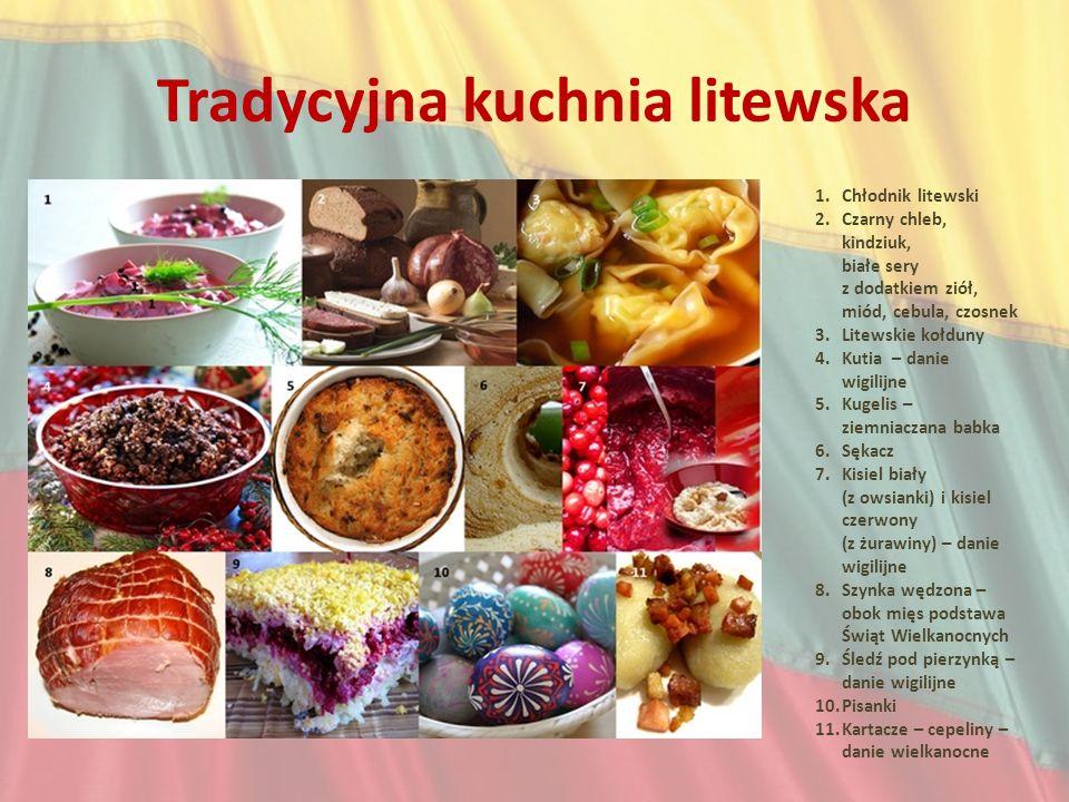 Tradycyjna kuchnia litewska 1.Chłodnik litewski 2.Czarny chleb, kindziuk, białe sery z dodatkiem ziół, miód, cebula, czosnek 3.Litewskie kołduny 4.Kut