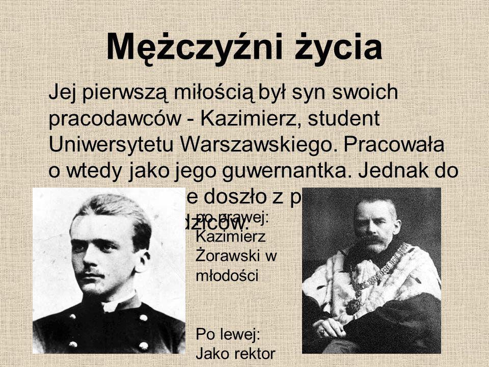 Mężczyźni życia Jej pierwszą miłością był syn swoich pracodawców - Kazimierz, student Uniwersytetu Warszawskiego. Pracowała o wtedy jako jego guwernan