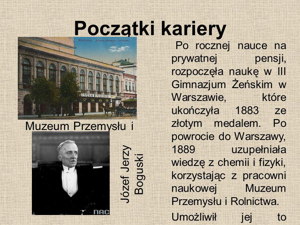 Początki kariery Po rocznej nauce na prywatnej pensji, rozpoczęła naukę w III Gimnazjum Żeńskim w Warszawie, które ukończyła 1883 ze złotym medalem. P
