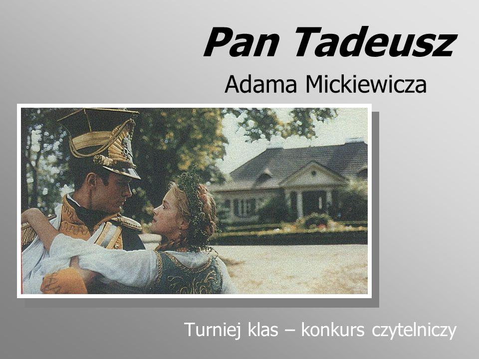 Pan Tadeusz Adama Mickiewicza Turniej klas – konkurs czytelniczy