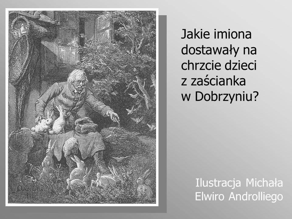 Jakie imiona dostawały na chrzcie dzieci z zaścianka w Dobrzyniu? Ilustracja Michała Elwiro Androlliego