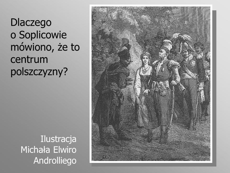 Dlaczego o Soplicowie mówiono, że to centrum polszczyzny? Ilustracja Michała Elwiro Androlliego