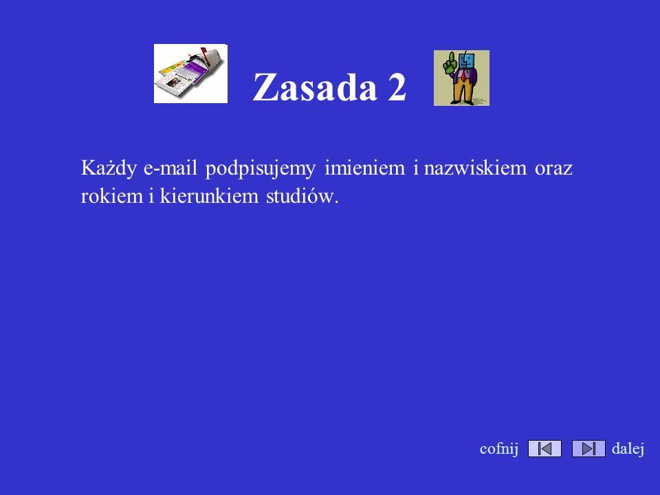 Zasada 1 W e-mailach używamy form grzecznościowych np.: