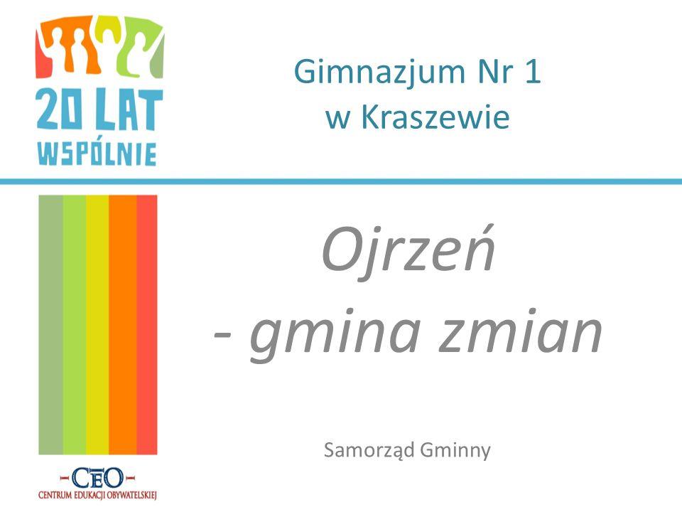 Gimnazjum Nr 1 w Kraszewie Ojrzeń - gmina zmian Samorząd Gminny