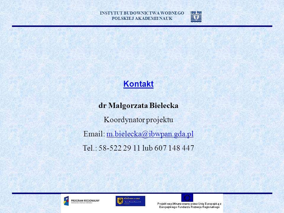 dr Małgorzata Bielecka Koordynator projektu Email: m.bielecka@ibwpan.gda.plm.bielecka@ibwpan.gda.pl Tel.: 58-522 29 11 lub 607 148 447 Kontakt INSTYTUT BUDOWNICTWA WODNEGO POLSKIEJ AKADEMII NAUK