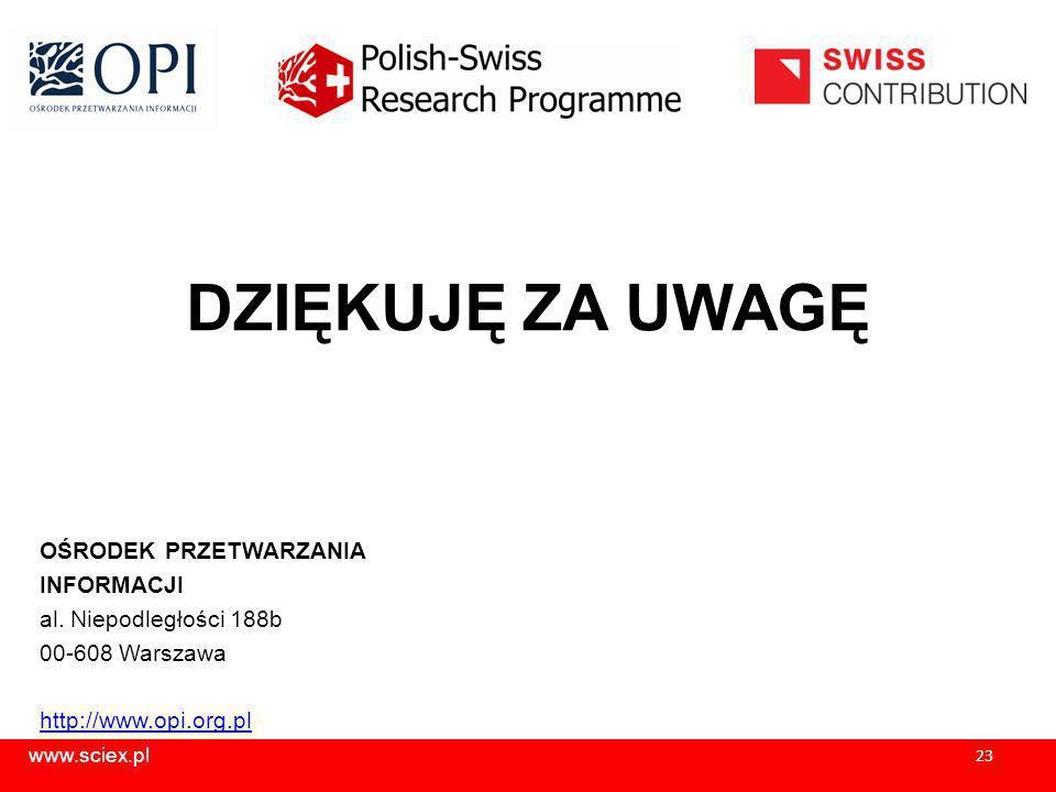 www.sciex.pl 23 DZIĘKUJĘ ZA UWAGĘ OŚRODEK PRZETWARZANIA INFORMACJI al.