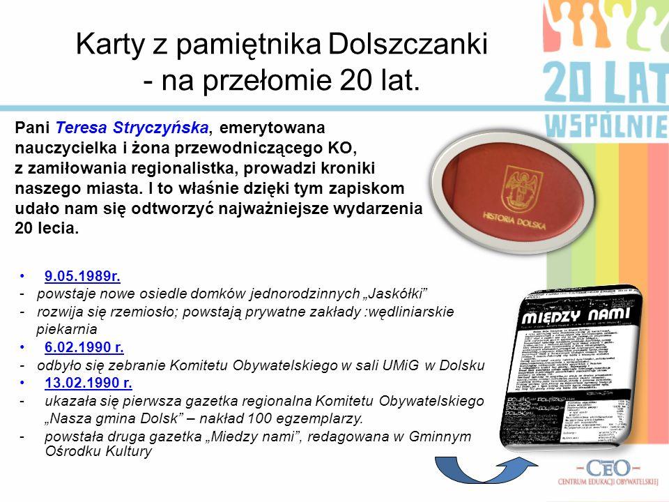 Karty z pamiętnika Dolszczanki - na przełomie 20 lat. Pani Teresa Stryczyńska, emerytowana nauczycielka i żona przewodniczącego KO, z zamiłowania regi