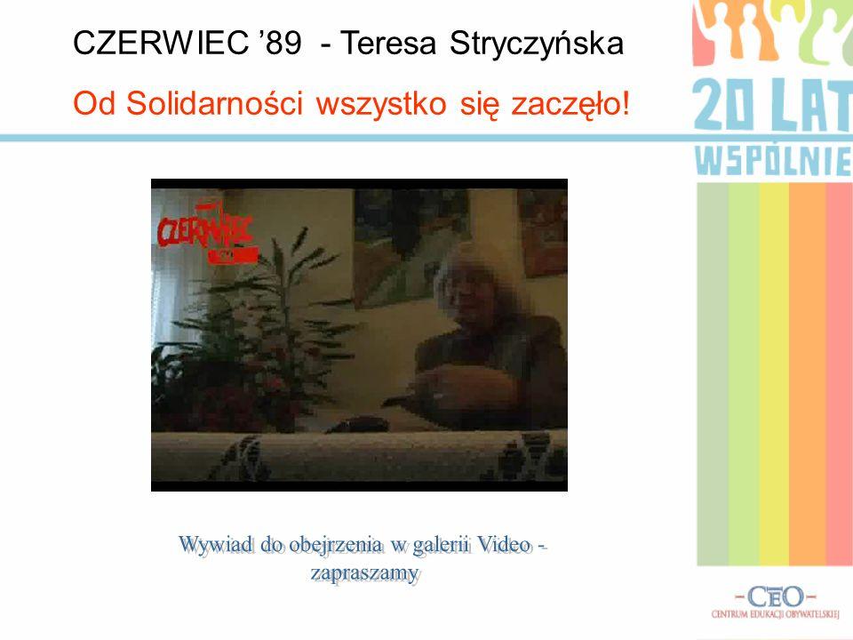 CZERWIEC 89 - Teresa Stryczyńska Od Solidarności wszystko się zaczęło!