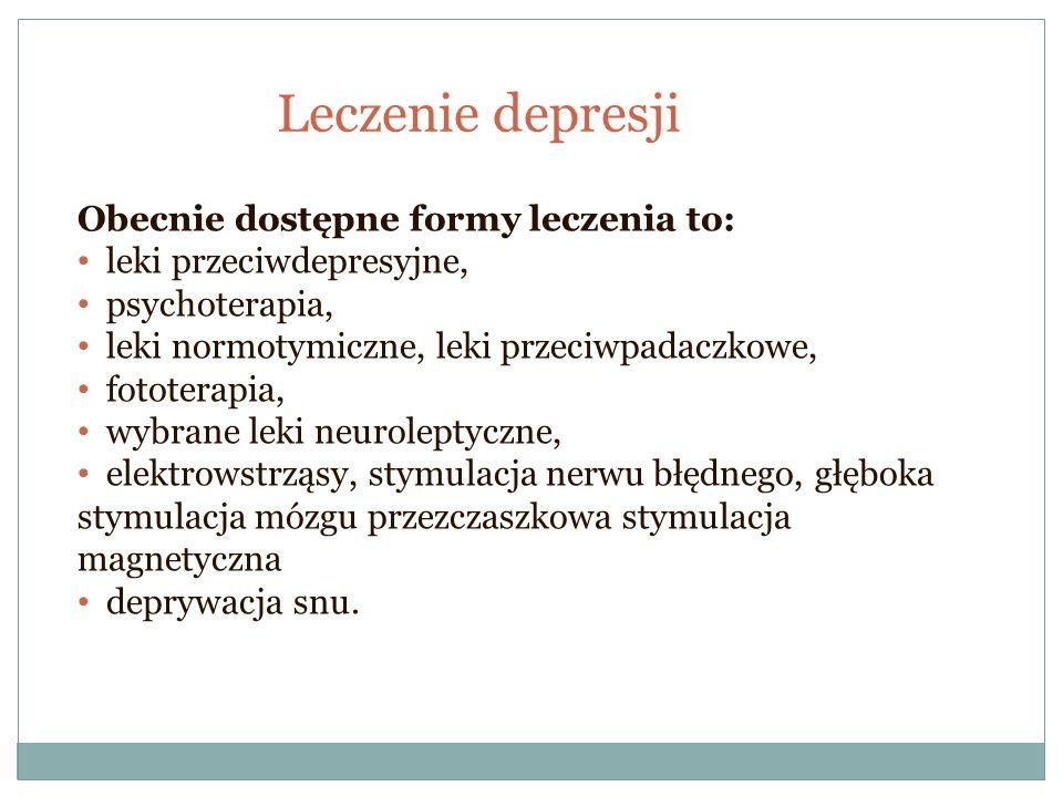 Obecnie dostępne formy leczenia to: leki przeciwdepresyjne, psychoterapia, leki normotymiczne, leki przeciwpadaczkowe, fototerapia, wybrane leki neuro