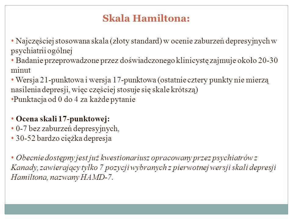 Skala Hamiltona: Najczęściej stosowana skala (złoty standard) w ocenie zaburzeń depresyjnych w psychiatrii ogólnej Badanie przeprowadzone przez doświa