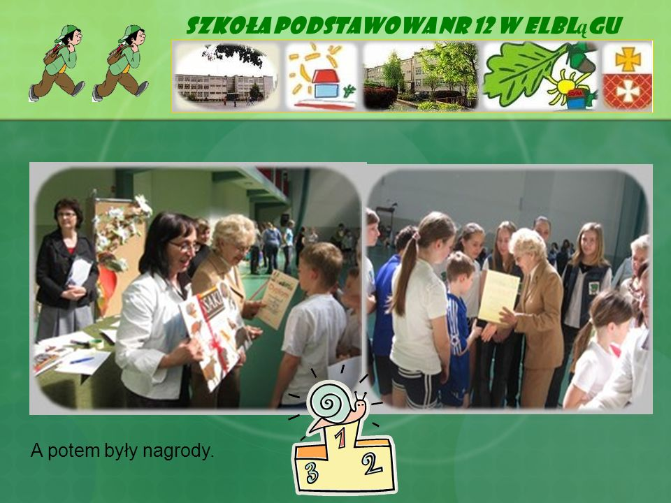 Szkoła Podstawowa Nr 12 w Elbl ą gu A potem były nagrody.