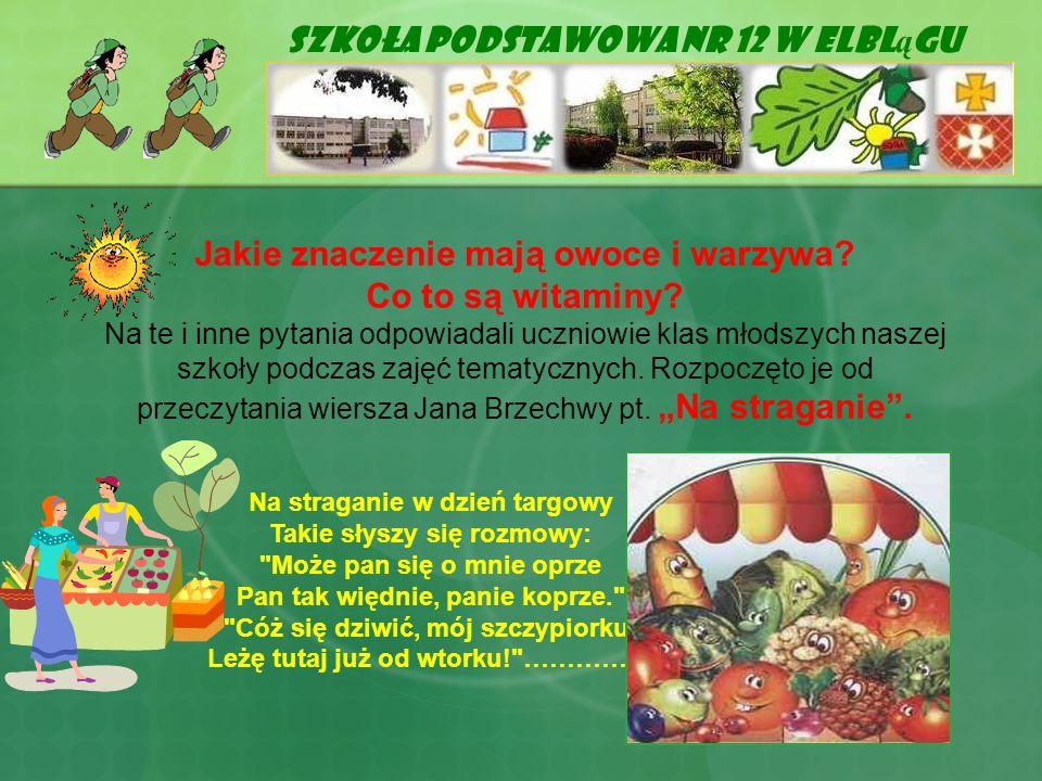 Szkoła Podstawowa Nr 12 w Elbl ą gu Na straganie w dzień targowy Takie słyszy się rozmowy: