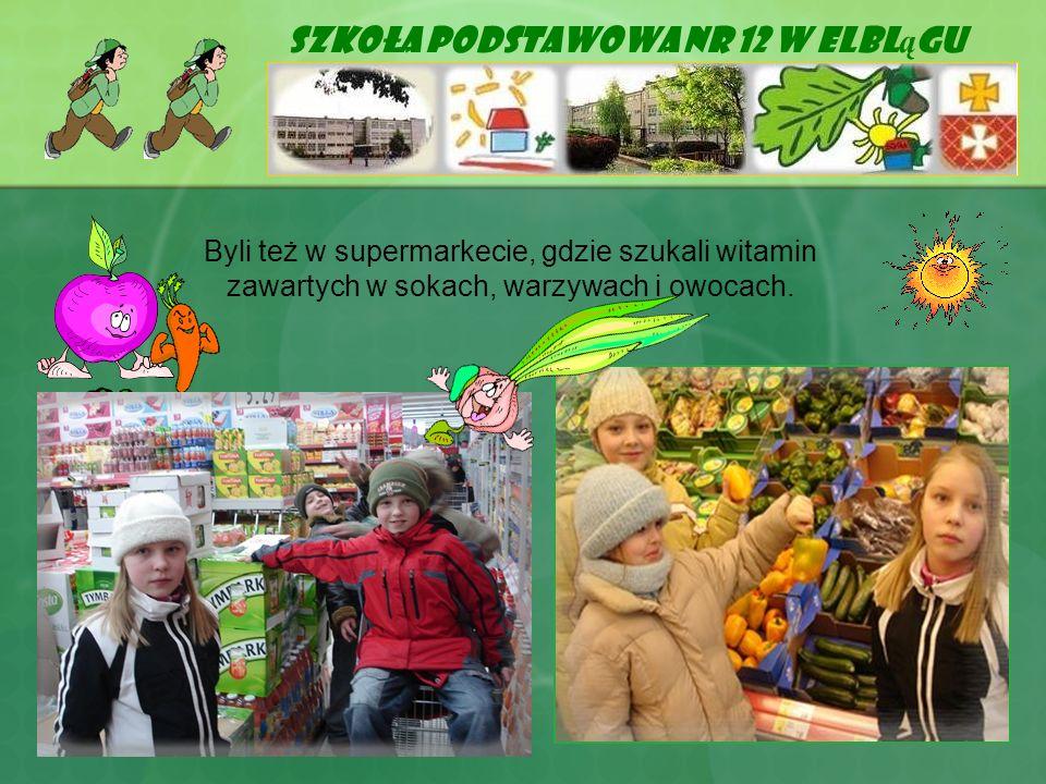 Szkoła Podstawowa Nr 12 w Elbl ą gu Byli też w supermarkecie, gdzie szukali witamin zawartych w sokach, warzywach i owocach.