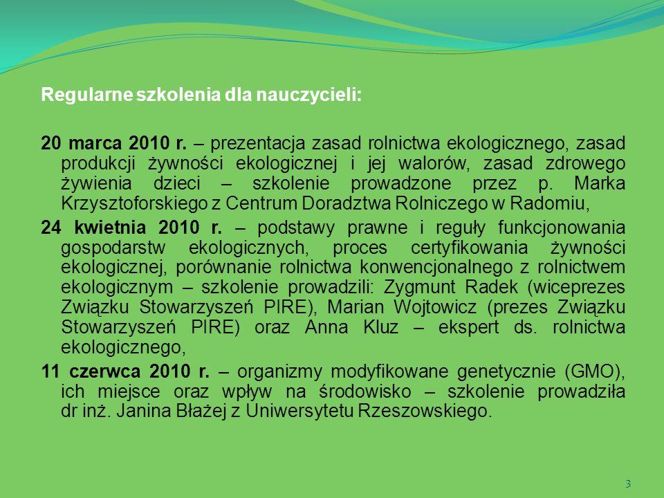3 Regularne szkolenia dla nauczycieli: 20 marca 2010 r. – prezentacja zasad rolnictwa ekologicznego, zasad produkcji żywności ekologicznej i jej walor