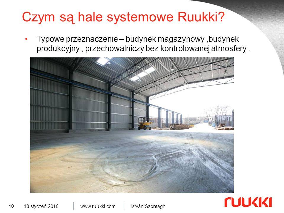 10 www.ruukki.com István Szontagh 13 styczeń 2010 Czym są hale systemowe Ruukki.