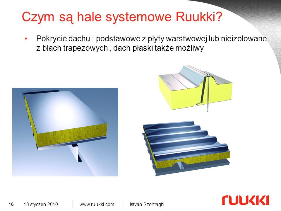 16 www.ruukki.com István Szontagh 13 styczeń 2010 Czym są hale systemowe Ruukki.
