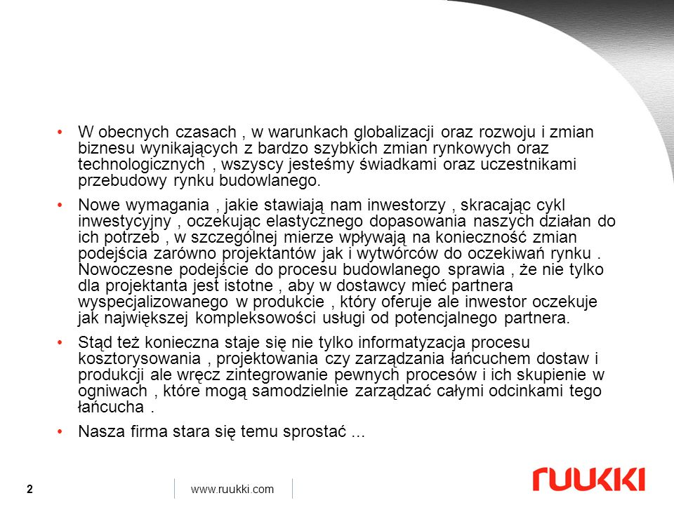 13 www.ruukki.com István Szontagh 13 styczeń 2010 Czym są hale systemowe Ruukki.