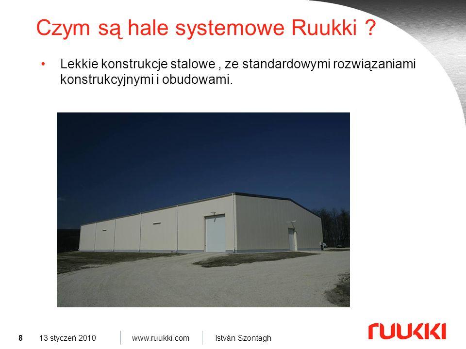 8 István Szontagh 13 styczeń 2010 Czym są hale systemowe Ruukki .