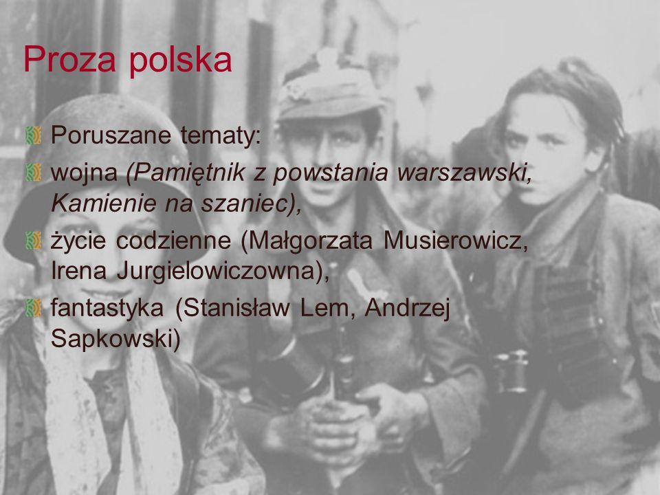 Proza polska Poruszane tematy: wojna (Pamiętnik z powstania warszawski, Kamienie na szaniec), życie codzienne (Małgorzata Musierowicz, Irena Jurgielow