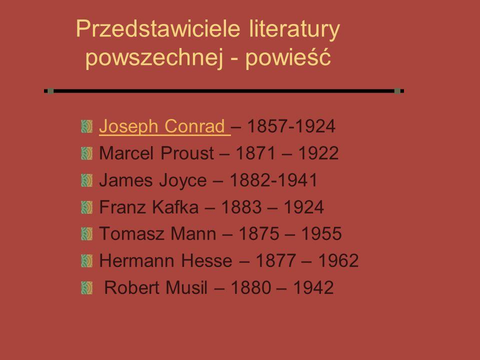 Przedstawiciele literatury powszechnej - powieść Joseph Conrad Joseph Conrad – 1857-1924 Marcel Proust – 1871 – 1922 James Joyce – 1882-1941 Franz Kaf