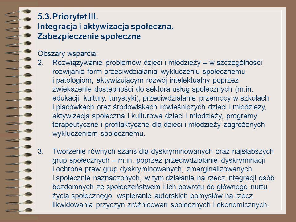 5.3.Priorytet III. Integracja i aktywizacja społeczna. Zabezpieczenie społeczne. Obszary wsparcia: 2.Rozwiązywanie problemów dzieci i młodzieży – w sz