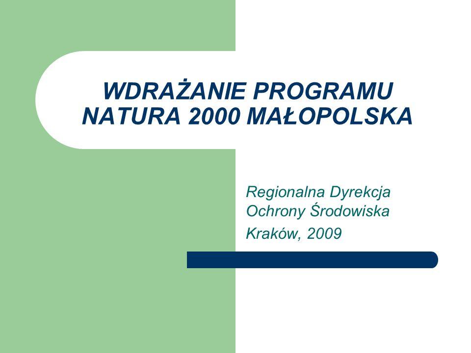 WDRAŻANIE PROGRAMU NATURA 2000 MAŁOPOLSKA Regionalna Dyrekcja Ochrony Środowiska Kraków, 2009