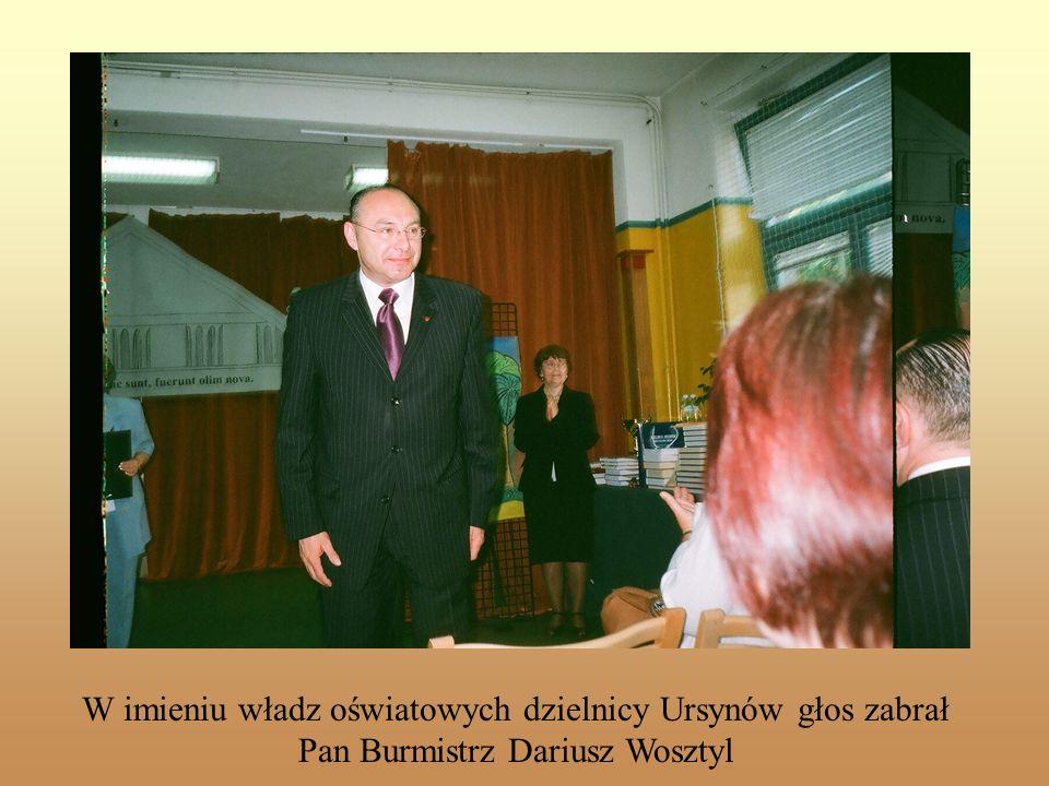 W imieniu władz oświatowych dzielnicy Ursynów głos zabrał Pan Burmistrz Dariusz Wosztyl