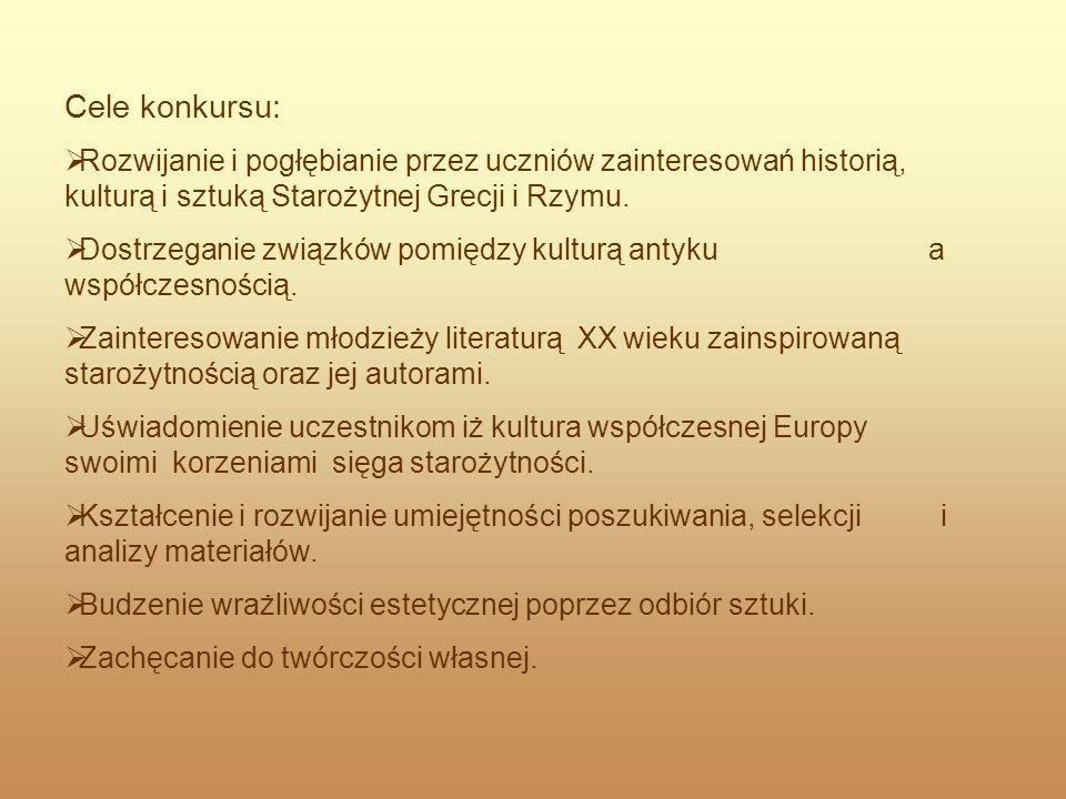 Cele konkursu: Rozwijanie i pogłębianie przez uczniów zainteresowań historią, kulturą i sztuką Starożytnej Grecji i Rzymu. Dostrzeganie związków pomię