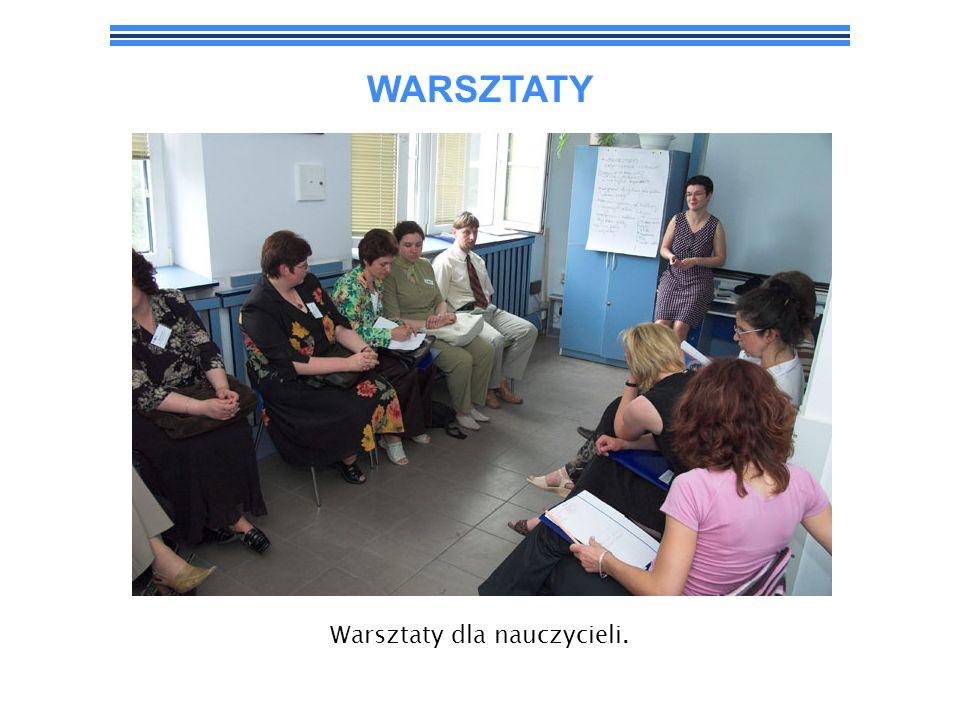 WARSZTATY Warsztaty dla nauczycieli.