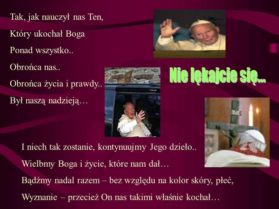 Niech ta jedność nas nie opuszcza. Papież umarł za nas… Nie zawiedźmy Go, …proszę..