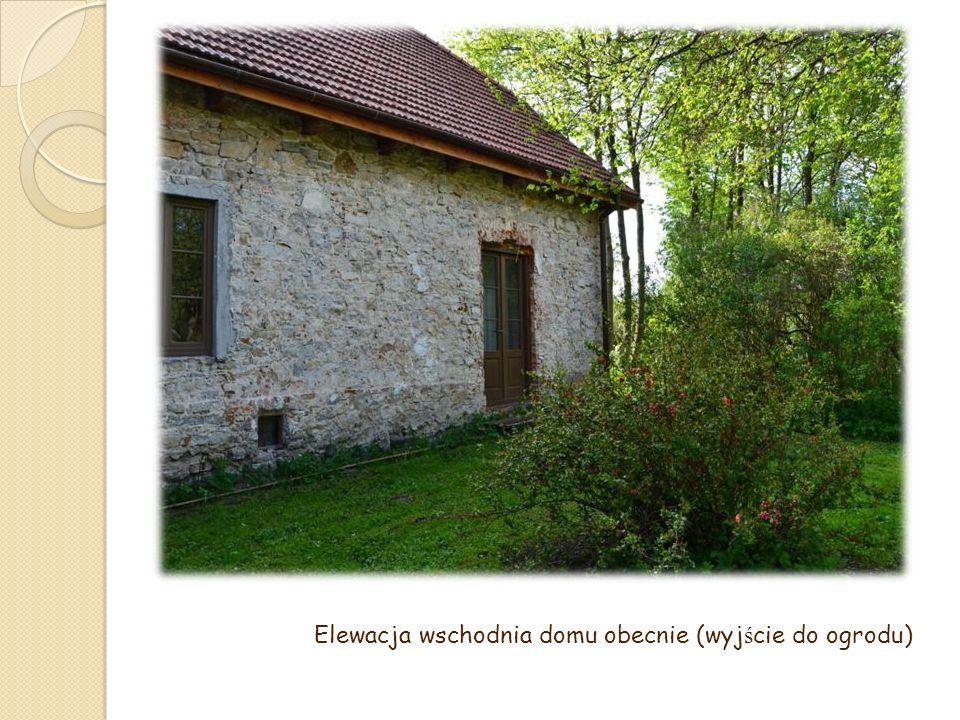 Elewacja wschodnia domu obecnie (wyj ś cie do ogrodu)
