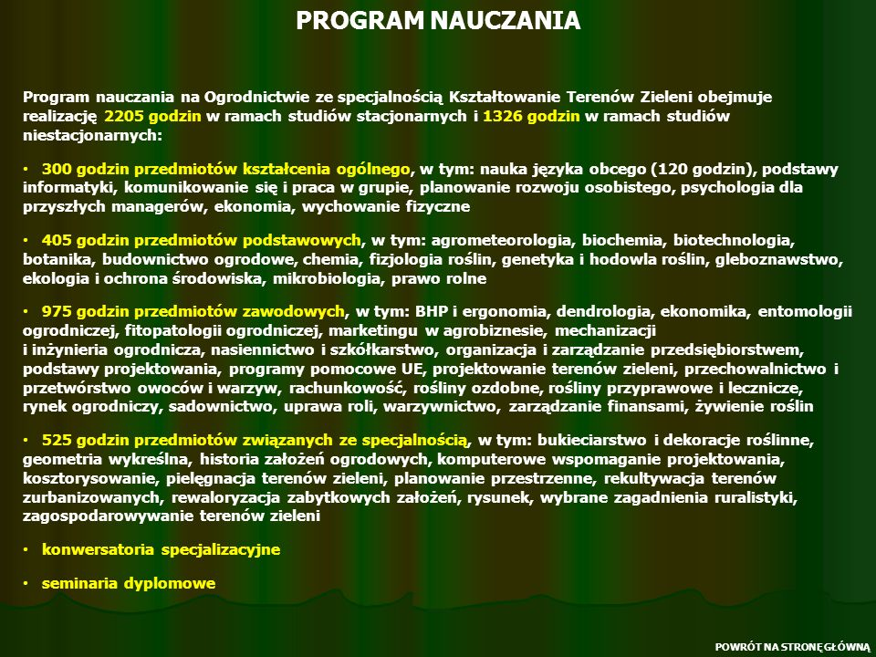 PROGRAM NAUCZANIA POWRÓT NA STRONĘ GŁÓWNĄ Program nauczania na Ogrodnictwie ze specjalnością Kształtowanie Terenów Zieleni obejmuje realizację 2205 go