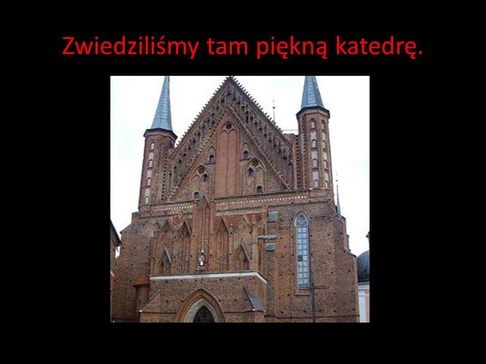 To już Frombork- miejsce, w którym mieszkał Mikołaj Kopernik.