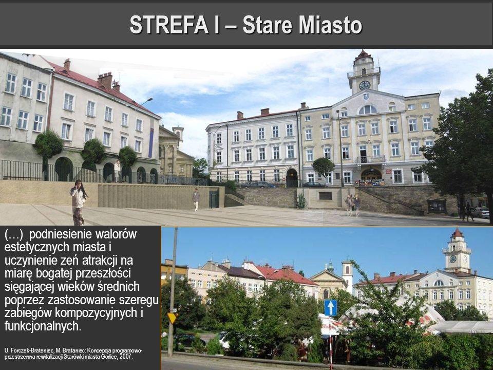 STREFA I – Stare Miasto (…) podniesienie walorów estetycznych miasta i uczynienie zeń atrakcji na miarę bogatej przeszłości sięgającej wieków średnich