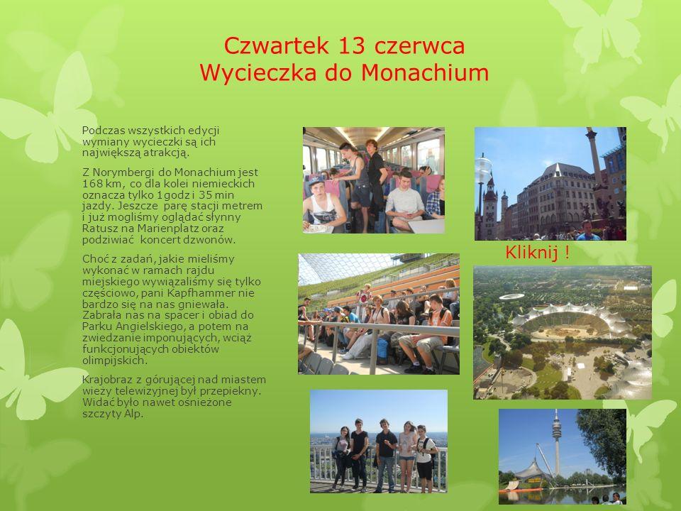Czwartek 13 czerwca Wycieczka do Monachium Podczas wszystkich edycji wymiany wycieczki są ich największą atrakcją.