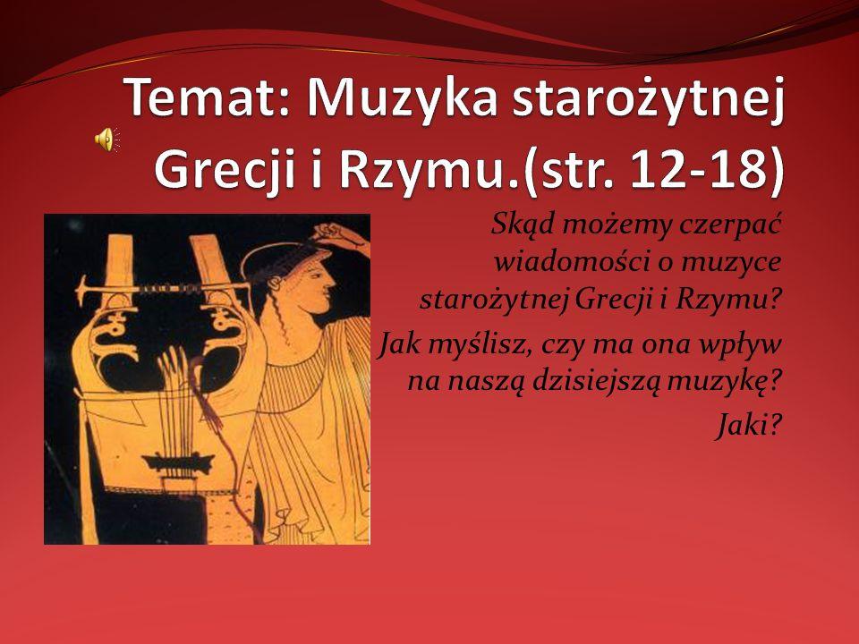 Skąd możemy czerpać wiadomości o muzyce starożytnej Grecji i Rzymu.