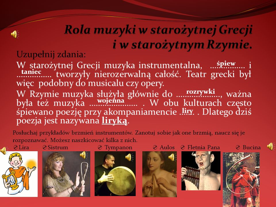 Uzupełnij zdania: W starożytnej Grecji muzyka instrumentalna, …………….