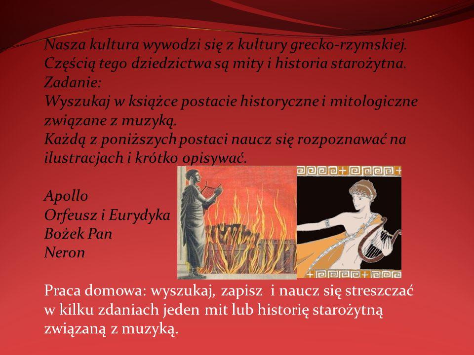 Nasza kultura wywodzi się z kultury grecko-rzymskiej.