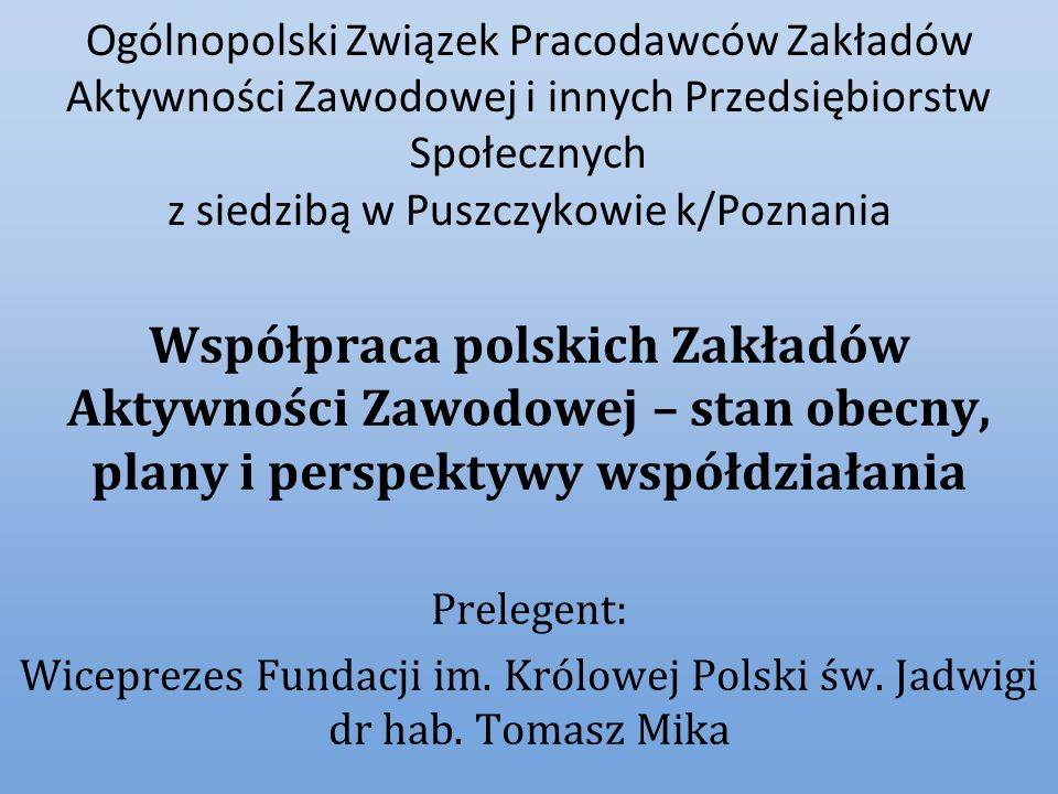 Ogólnopolski Związek Pracodawców Zakładów Aktywności Zawodowej i innych Przedsiębiorstw Społecznych z siedzibą w Puszczykowie k/Poznania Współpraca po