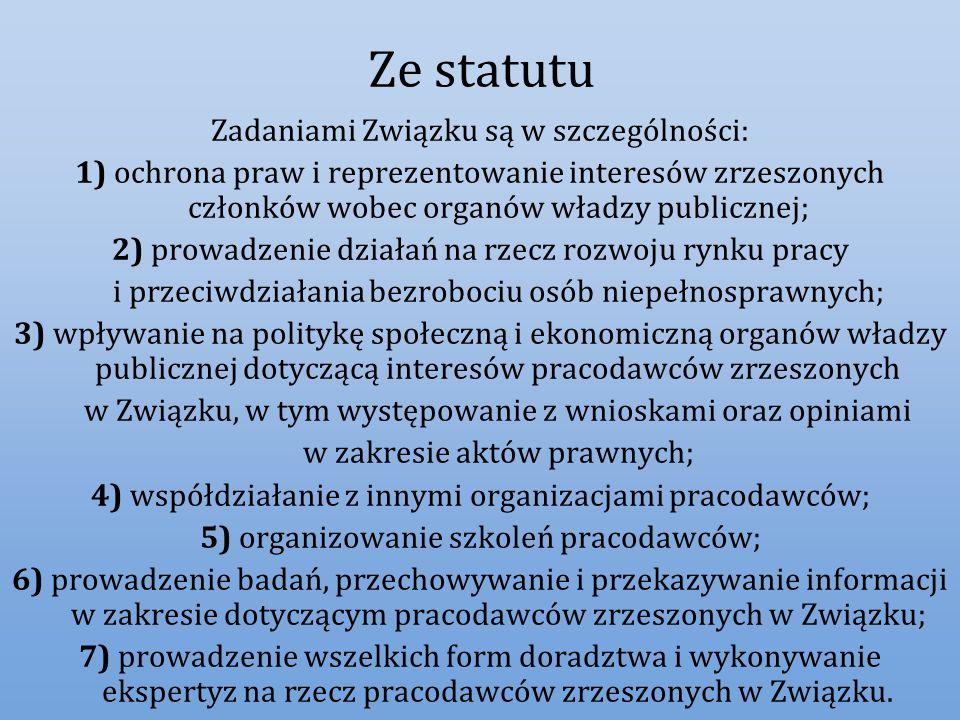Ze statutu Zadaniami Związku są w szczególności: 1) ochrona praw i reprezentowanie interesów zrzeszonych członków wobec organów władzy publicznej; 2)