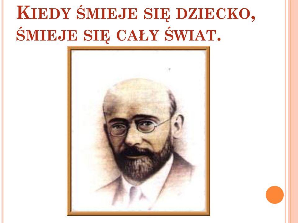 Janusz Korczak był wielkim przyjacielem dzieci.